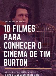 Top10 Dez Filmes Para Conhecer O Cinema De Tim Burton Filmes