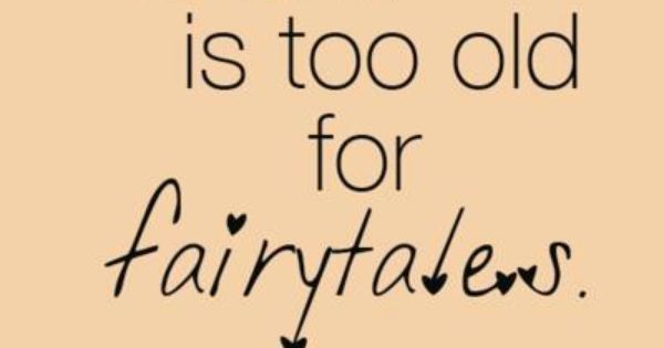 This fairytale quote is just too true!
