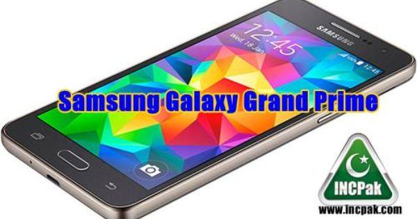 Samsung Galaxy Grand Prime Price Specs Incpak Galaxy Grand Prime Samsung Galaxy Galaxy