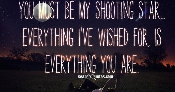 Quotes And Sayings Searchquotes Shooting Star Quotes You Are