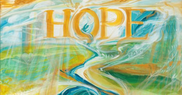 Healing Hope By Alexander Randolph Created In The Healing Rooms Of Bethel Church And Available As Cards Prints Or Hand Hope Painting Prophetic Art Worship Art