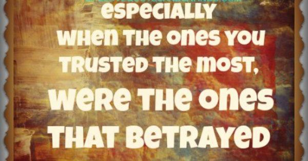 Amen Betrayal Hurts Especially: Family Betrayal Quotes And Sayings