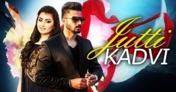 Jutti Kadvi Song Lyrics With Mp3 Mp4 Shahjeet Bal Shreya