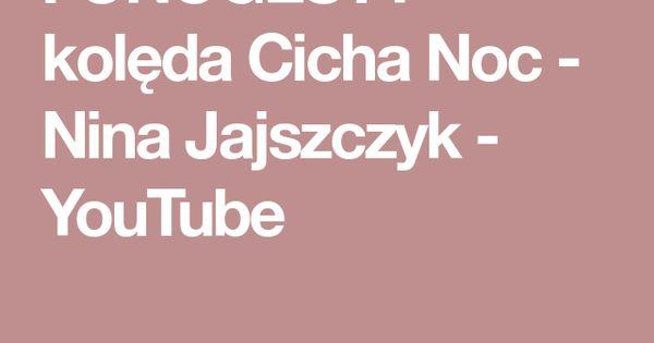 Fonogesty Koleda Cicha Noc Nina Jajszczyk Youtube Youtube Noc Spiew