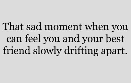 Sad Quotes Best Friend: Drifting Apart From Friends Quotes