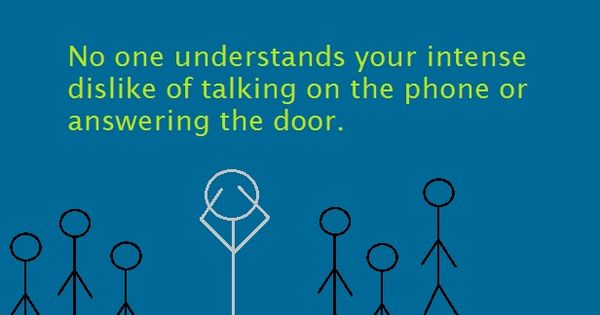 Introvert Problem #11. No one understands your intense ...