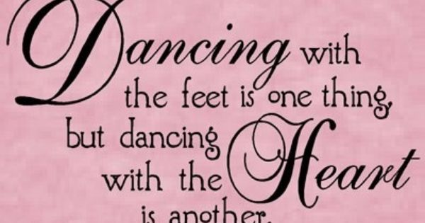 Pin By Choreographix On August 2013 Dance Quotes Dance Quotes Inspirational Inspirational Quotes