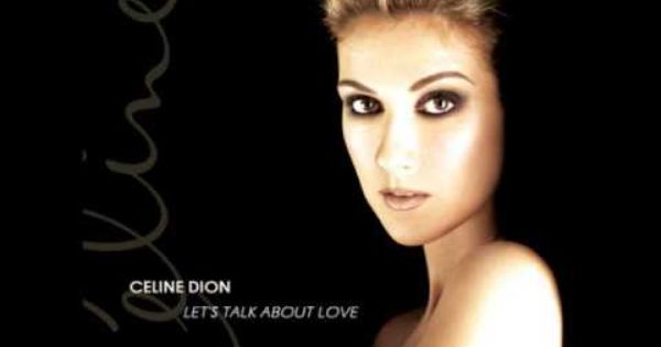 Celine Dion Let S Talk About Love Full Album Let S Talk About Love Talk About Love Celine Dion