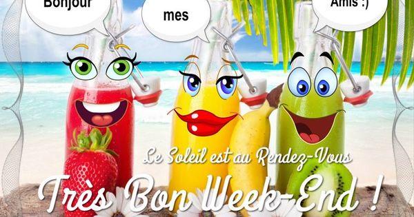 Bonjour mes amis :) Très bon week-end ! | Bon weekend, Bonjour les amis,  Bonne nuit bisous
