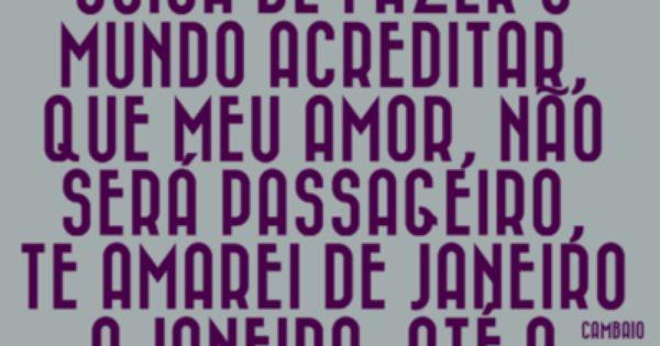 Te Amarei De Janeiro A Janeiro Até O Mundo Acabar: Mas Talvez Você Não Entenda, Essa Coisa De Fazer O Mundo