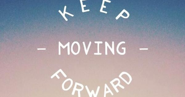 Inspiring Keep Moving Forward Quotes Pictures: Keep Moving Forward. Tap To See More Inspiring & Wonderful