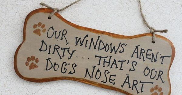 Funny Bone Shaped Sign Our Windows Aren't Dirty by GreenGypsies dogs pets