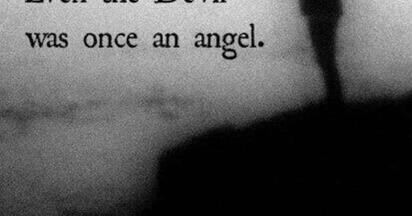 Devil And Angel Quotes: Devil Was Once An Angel