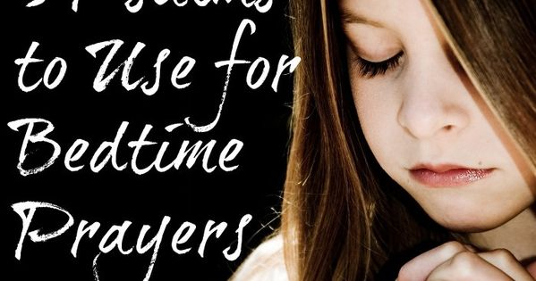 3 Psalms to use for Bedtime Prayers. Help fill your child's mind