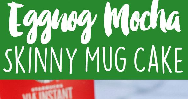 Skinny) Eggnog Mocha Mug Cake | Recipe | Mug Cakes, Mocha and Mugs