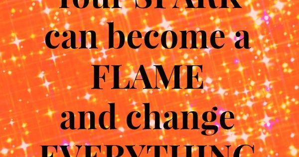Soulful Sundays ~ spark to a flame | Quotes, Inspirational ...