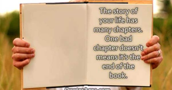 The Story Of Your Life Has Many Chapters Quotes Quotations Life Quotes