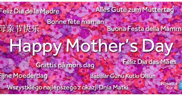 """Happy Mother's Day! How do you say """"mother"""" in your native"""