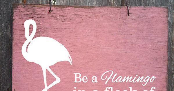 Flamingo Sign Flamingo Decor Be A Flamingo In A Flock Of
