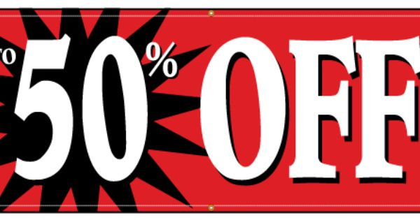 Banner Up To 50 Percent Off Banner Vinyl Banners Sign Display