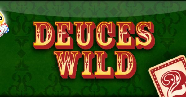 Deuces Wild Is Here Play Now In The Gsn Casino Free Card Games