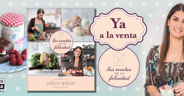 La Receta de la Felicidad » Cocina y momentos felices ...