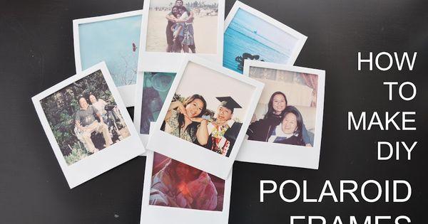 Diy Polaroid Frames For The Home Pinterest Polaroid