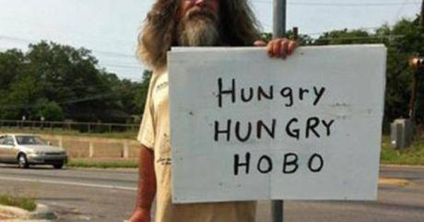 34 Homeless People With The Funniest Cardboard Signs Funny Homeless Signs Hobo Signs Homeless