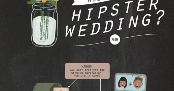 Mason jars? Beards? Floral crowns? You might be at a hipster wedding.