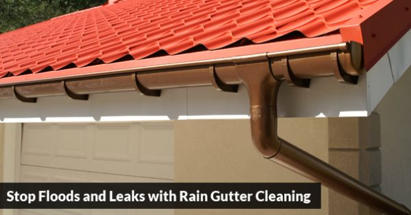 Stop Floods And Leaks With Rain Gutter Cleaning How To Install Gutters Gutters Rain Gutter Cleaning