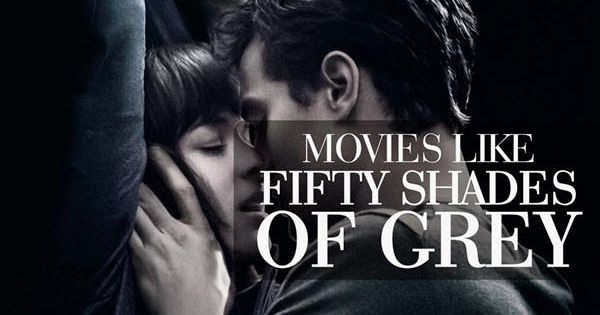 movies like fifty shades of grey hot movie recommendations pinterest fifty shades and movie. Black Bedroom Furniture Sets. Home Design Ideas