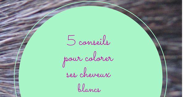 5 conseils pour colorer ses cheveux blancs naturellement - Colorer Cheveux Blancs Naturellement