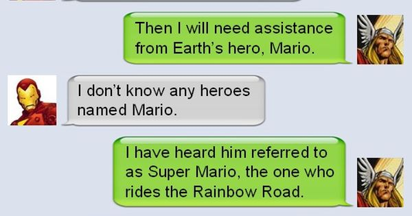 Thor requests aid from he who has mastered the rainbow road |