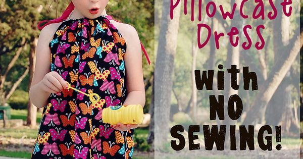 How to make a Pillowcase Dress without Sewing.