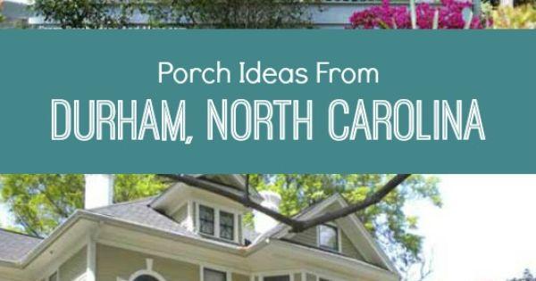 Durham North Carolina Durham Nc Porches Durham And