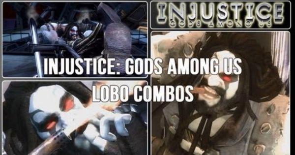 Injustice Gods Among Us Advanced Lobo Combos Injustice God Lobos