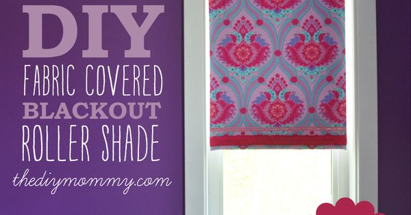 DIY No-Sew Fabric Covered Blackout Roller Blinds by The DIY Mommy. Just