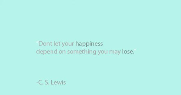 It's your happiness: Quote from C. S. Lewis