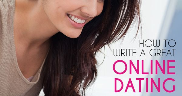 How to write great online dating profile