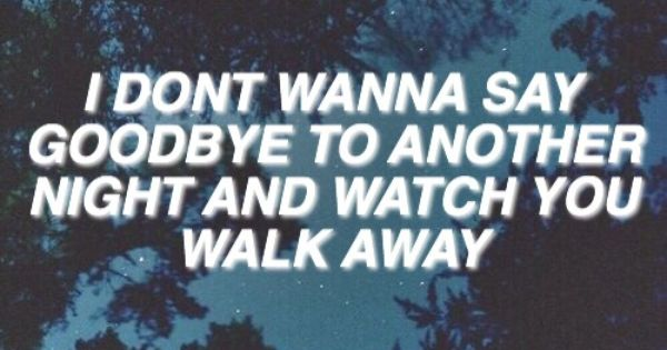 When You Walk Away 5sos With Images 5sos Emotions Lyrics