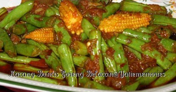 Sinar Kehidupanku Kacang Buncis Goreng Belacan Resep Masakan Malaysia Resep Makanan Masakan Asia