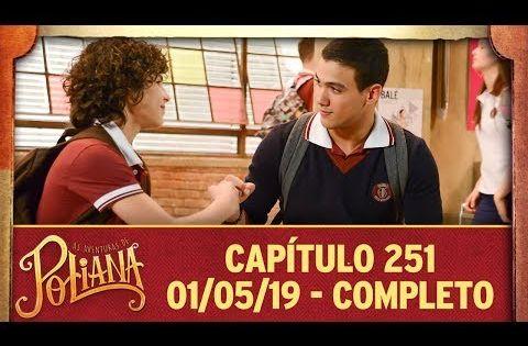 As Aventuras De Poliana Capitulo 251 01 05 19 Completo