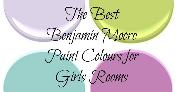 the best benjamin moore paint colours for girls rooms - honestly thank