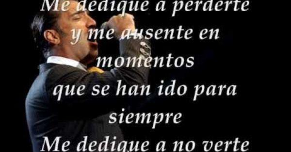 Alejandro Fernandez Me Dedique A Perderte Con Letra Alejandro Fernandez Musica En Español Musica Del Recuerdo