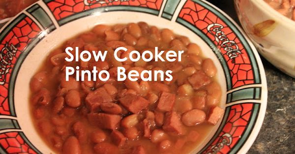 Best Pinto Beans Recipe, Made in Your Slow Cooker | Pinto Beans, Beans ...