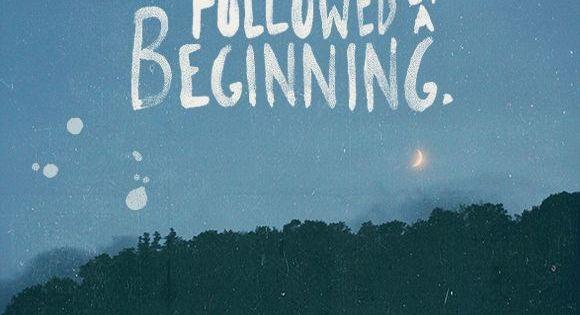 Trust that an ending is followed by a beginning.