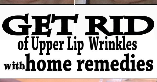 how to get rid of wrinkles above lip