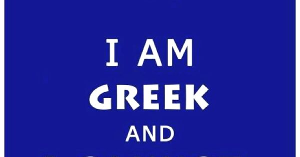 .LOL There is a difference between a Greek simply speaking and a