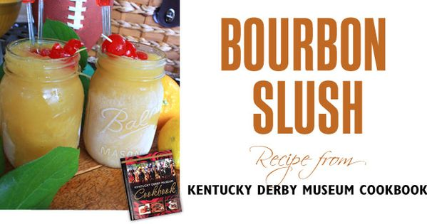 ... Traditions | Pinterest | Slush punch, Derby day and Bourbon slush