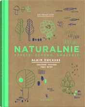 Naturalnie Wydawnictwo Dwie Siostry Books Alain Ducasse Book Lists